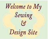 Welcome to my Sewing and Design Site